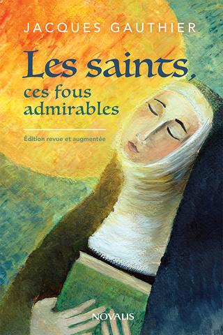 Recension: Les saints, ces fous admirables