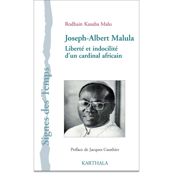 joseph-albert-malula-liberte-et-indocilite-dun-cardinal-africain